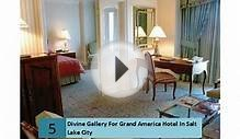 Divine Gallery For Grand America Hotel In Salt Lake City